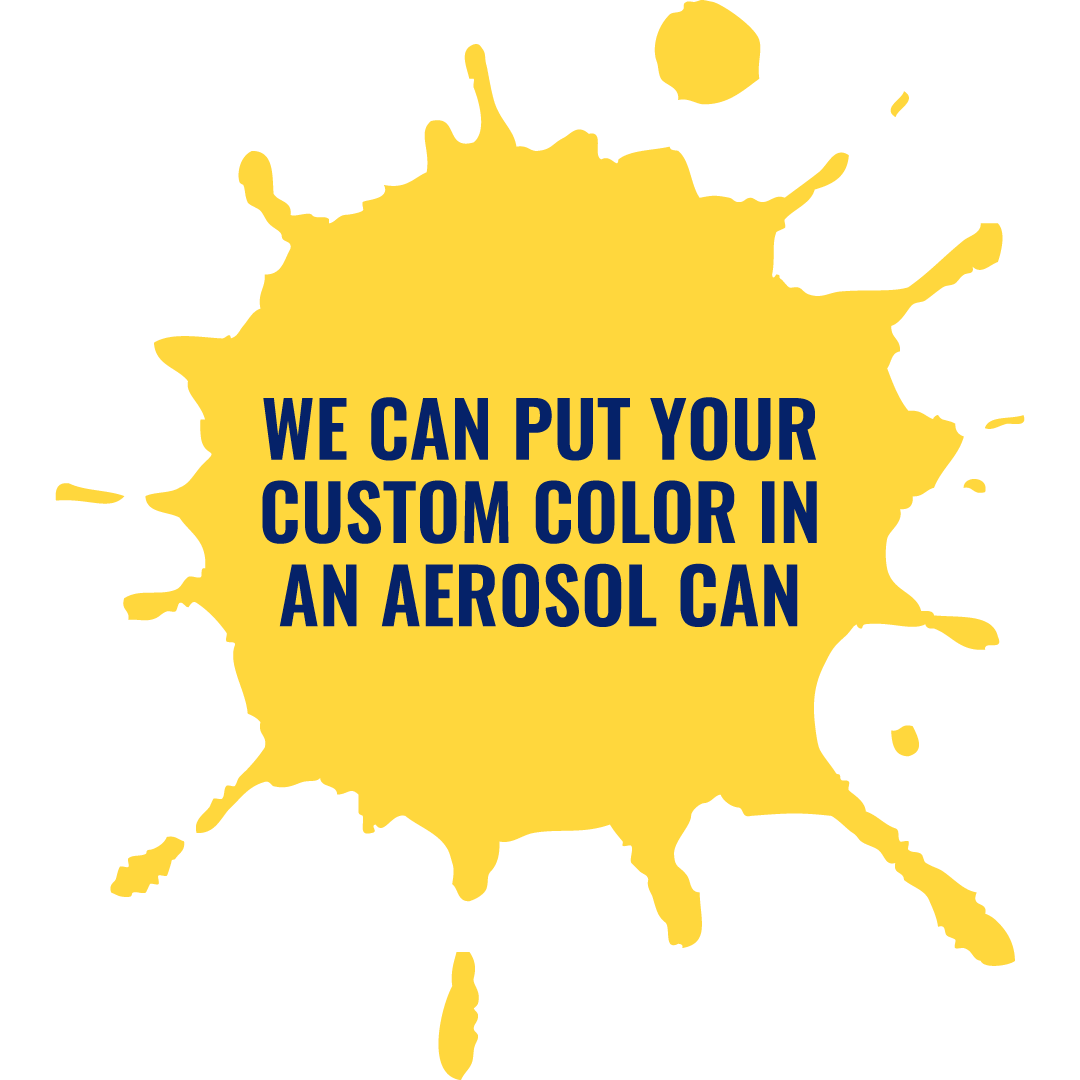 We can put your custom color in an aerosol can